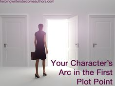 Creating Stunning Character Arcs, Pt. 8: The First Plot Point