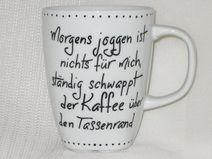 """Tasse """"Morgens joggen ist nichts für mich..."""" gibts hier bei http://de.dawanda.com/shop/DieHersTELLER"""