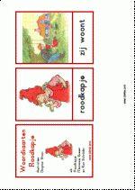 29 Woordkaarten Roodkapje - Woorden: roodkapje - zij woont - vader - moeder - mandje - op weg - bloemen - zij plukt - zij rent - wakker - wolf - groot - huis - nachthemd - in bed - binnen - keuken - vaas - vreemd - dorst - boswachter - drank - buik - oma - zij naait - zwaar - put - blij - naar huis (illustraties Dagmar Stam)