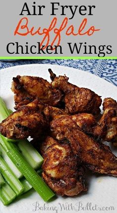 Air Fryer Buffalo Chicken Wings · Baking With Bullets Chicken Wing Flavors, Chicken Wing Recipes, Ways To Cook Chicken, Chicken Meals, Healthy Chicken, Baked Chicken Wings Buffalo, Stuffed Whole Chicken, Air Fryer Recipes, Whole 30 Recipes
