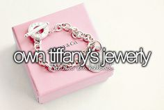 """"""" Own Tiffany's jewerly. """""""