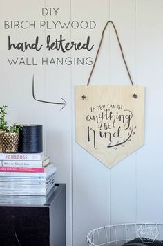 DIY Birch Plywood Hand Lettered Wall Hanging - and a free printable to make your own!
