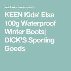KEEN Kids' Elsa 100g Waterproof Winter Boots| DICK'S Sporting Goods