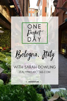 One Perfect Day | Bologna with Sarah amerryfeast.com Sarah shares what her perfect day in Bologna, Italy would look & taste like. Click through and read or pin for later!