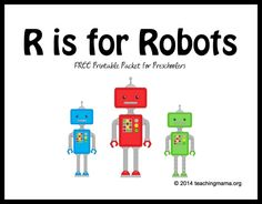 R is for Robots -- Free Printable Packet for Preschoolers...