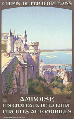Chemn de Fer - Amboise by Constant Duval c.1920 - Chateau royal d'Amboise, Touraine Loire Valley, France