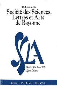 BULLETIN DE LA SOCIÉTÉ DES SCIENCES, LETTRES ET ARTS DE BAYONNE