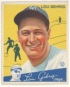 Lou Gehrig, New York Yankees, from the Big League Chewing Gum series (R320) for the Goudey Gum Company Goudey Gum Company (American, Boston, Massachusetts) Date: 1934
