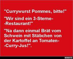 Currywurst Pommes, bitte! | Lustige Bilder, Sprüche, Witze, echt lustig