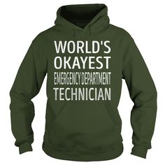 Worlds Okayest Emergency Department Technician Job Shirts #gift #ideas #Popular #Everything #Videos #Shop #Animals #pets #Architecture #Art #Cars #motorcycles #Celebrities #DIY #crafts #Design #Education #Entertainment #Food #drink #Gardening #Geek #Hair #beauty #Health #fitness #History #Holidays #events #Home decor #Humor #Illustrations #posters #Kids #parenting #Men #Outdoors #Photography #Products #Quotes #Science #nature #Sports #Tattoos #Technology #Travel #Weddings #Women