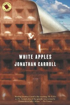 White Apples by Jonathan Carroll. $13.98. 304 pages. Author: Jonathan Carroll. Publisher: Tor Books; 1 edition (July 1, 2010)