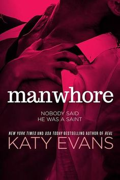 "Manwhore (Manwhore, #1) by Katy Evans. ""nobody said he was a saint"", but who's the real sinner?"
