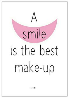 A smile is the best make-up elske www. The Words, Words Quotes, Me Quotes, Sayings, Great Quotes, Inspirational Quotes, Cool Things To Make, How To Make, Just Smile