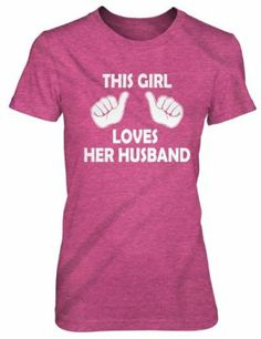This Girl Loves Her Husband Shirt women's Wedding tee Marriage Tee For Women: Wedding gift