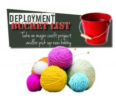 Check out this post on all the different ideas for a deployment Bucket List and Lots of Tips!      Major Craft Project or a New Hobby.