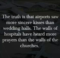 Airports are sacred for that reason.