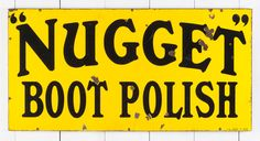 Lovely, early, Nugget Boot Polish Enamel Sign - The Hoarde Great Gifts For Men, Advertising Signs, Enamel, Polish, Lettering, Boots, Playroom Ideas, Birmingham