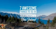 Queenstown is located on the shores of Lake Wakatipu and base of the majestic Southern Alps. Here are 7 awesome things to do in Queenstown, New Zealand.