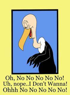 Beaky buzzard...Leeetle a Keeelah! lol!