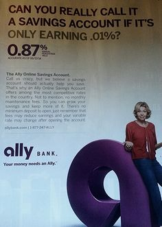 """THIS is Ally Bank's pitch? The tallest pigmy in the forest? First what banks are they comparing themselves to that pay .01% interest? Second, their competitive response is that they ALSO pay less than 1% interest? This proves out their copy point that """"Ally believes a savings account should actually help you save?"""" Consumers are clamoring to put a dollar in and get less than a penny back? That's the equivalent of an institutional mattress. If I was handling their creative and marketing I… Penny Back, Online Savings Account, Financial Planner, Paradox, You Really, Pitch, Banks, Accounting, Mattress"""