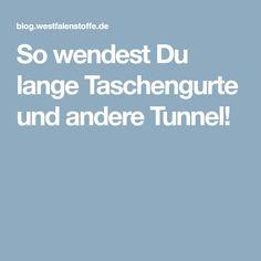 So wendest Du lange Taschengurte und andere Tunnel!