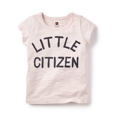 Little Citizen Tee (Girl) | I am a Little Citizen. I'm an explorer, a dreamer, a doer. I make friends wherever I go. The world is mine to discover, to treasure. I'm ready to take on my next big adventure.