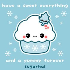 Have a Sweet Everything and a Yummy Forever - holiday quote from sugarhai