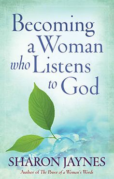 Becoming-a-Woman-Who-Listens-to-God. Sharon Jaynes