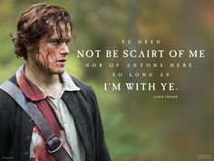 With Jamie Fraser, the only danger you'll be in is of falling in love.