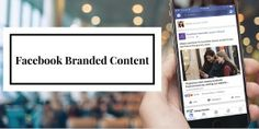 FACEBOOK BRANDED CONTENT TOOL Facebook Brand, Facebook News, Content Tools, Social Marketing