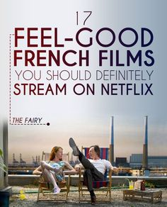 Cool Movies to watch: 17 Feel-Good French Films You Should Definitely Stream On Netflix... Le cinéma Check more at http://kinoman.top/pin/14448/