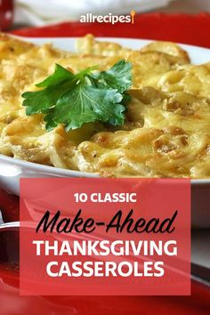 "10 Classic Make-Ahead Thanksgiving Casseroles | ""Many casseroles work well as make-ahead dishes, which can seriously trim your to-do list on the day of Thanksgiving. We rounded up 10 of our favorite make-ahead casseroles for Thanksgiving dinner so you can focus on that turkey."" #thanksgiving #thankgivingrecipes"