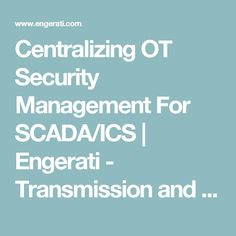 The challenges of cyber hardening compliance and regulations require a cost-effective and efficient OT security management solution. Management, News