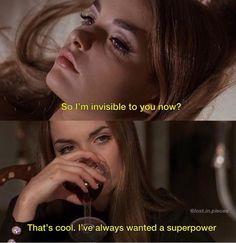 Now I'm invisible to you? That's cool. I always wanted to have a superpower Mood Quotes, Im Alone Quotes, Sad Girl Quotes, Sad Movie Quotes, Feeling Alone Quotes, Film Quotes, Woman Quotes, Positive Quotes, Quote Aesthetic