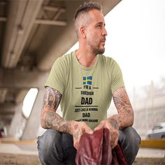 I'm A Swedish Dad - i'm a swedish dad just like a normal dad except more awesome Products from Just Awesome Father t shirts | Teespring