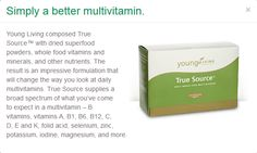 True Source - Multi vitamin redefined - Young Living Essential OIls - developed with superfood powders, whole food vitamins and minerals, and other key nutrients you need daily. Fran Asaro www.franasaro.com
