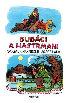 Bubáci a hastrmani - Josef Lada Comic Books, Ink, Comics, Children, Cover, Watercolour, Author, Historia, Young Children