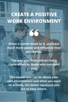 Environment Quotes, Positive Work Environment, Positive Vibes, Positive Quotes, Motivational Quotes, Boss And Leader, Office Politics, Good Boss, The Way You Are