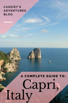 What to know before you go: Capri, Italy // Cassidy's Adventures Blog #capri #italy #wanderlust #bestplacesonearth #beautifulnature #vacations