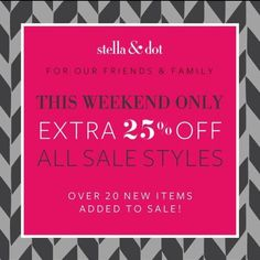 Our Friends and Family Sale This Weekend Only Extra 25% off  www.stelladot.com/angelynhorrell