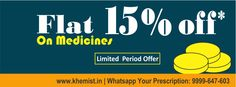 flat 15% off* On Medicine  Shop now  www.khemist.in