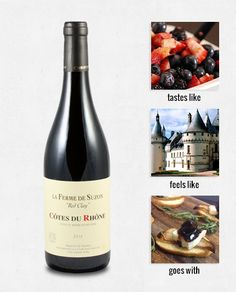 $12.00 Cote Du Rhone    This great value Cote Du Rhone that we are featuring is no different. It's got a lot of dark berry, but still enough balance not to scare anyone away. Basically, your great starter Cote Du Rhone.