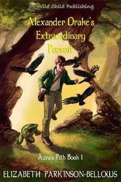 Alexander Drake's Extraordinary Pursuit (Azra's Pith Book 1) by Elizabeth Parkinson Bellows, http://www.amazon.com/dp/B0054RFVTY/ref=cm_sw_r_pi_dp_3Y-2tb1DPATSC