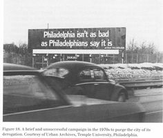 A brief and unsuccessful campaign in the 1970s to purge the city of its derogation.  Courtesy of Urban Archives, Temple University.