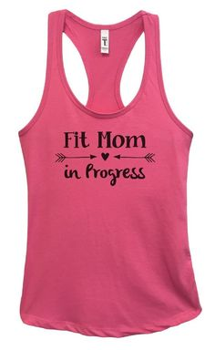 Womens Fit Mom In Progress Grapahic Design Fitted Tank Top Funny Shirt Small / Fuchsia Funny Tank Tops, Funny Shirts, Top Funny, Workout Gear For Women, New Tank, Workout Tank Tops, Cute Designs, Racerback Tank, Basic Tank Top