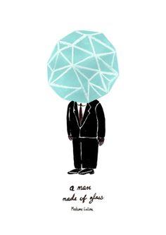 A man made of glass ⓒ Madame Loilna