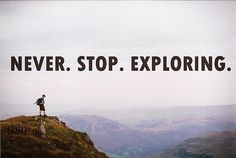 "We agree! The world is a beautiful place and you should never stop exploring! ""never stop exploring"""