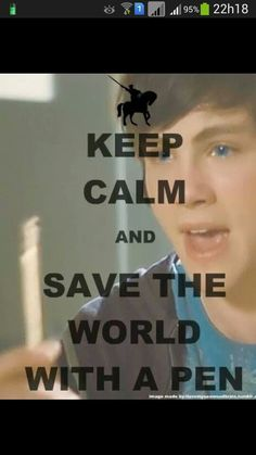 Keep calm and save world with a pen