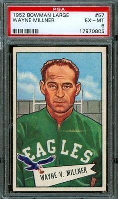 1952 Bowman Large #57 - Wayne Millner(RC) - PSA 6 -- Philadelphia Eagles HoF by Bowman. $100.00. 1952 Bowman Large #57 - Wayne Millner(RC) - PSA 6 -- Philadelphia Eagles HoF