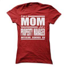 I AM A MOM AND A PROPERTY MANAGER SHIRTS T Shirt, Hoodie, Sweatshirts - printed t shirts #shirt #teeshirt